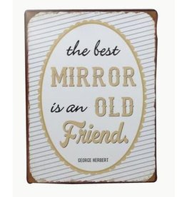 sign - the best mirror is an old friend