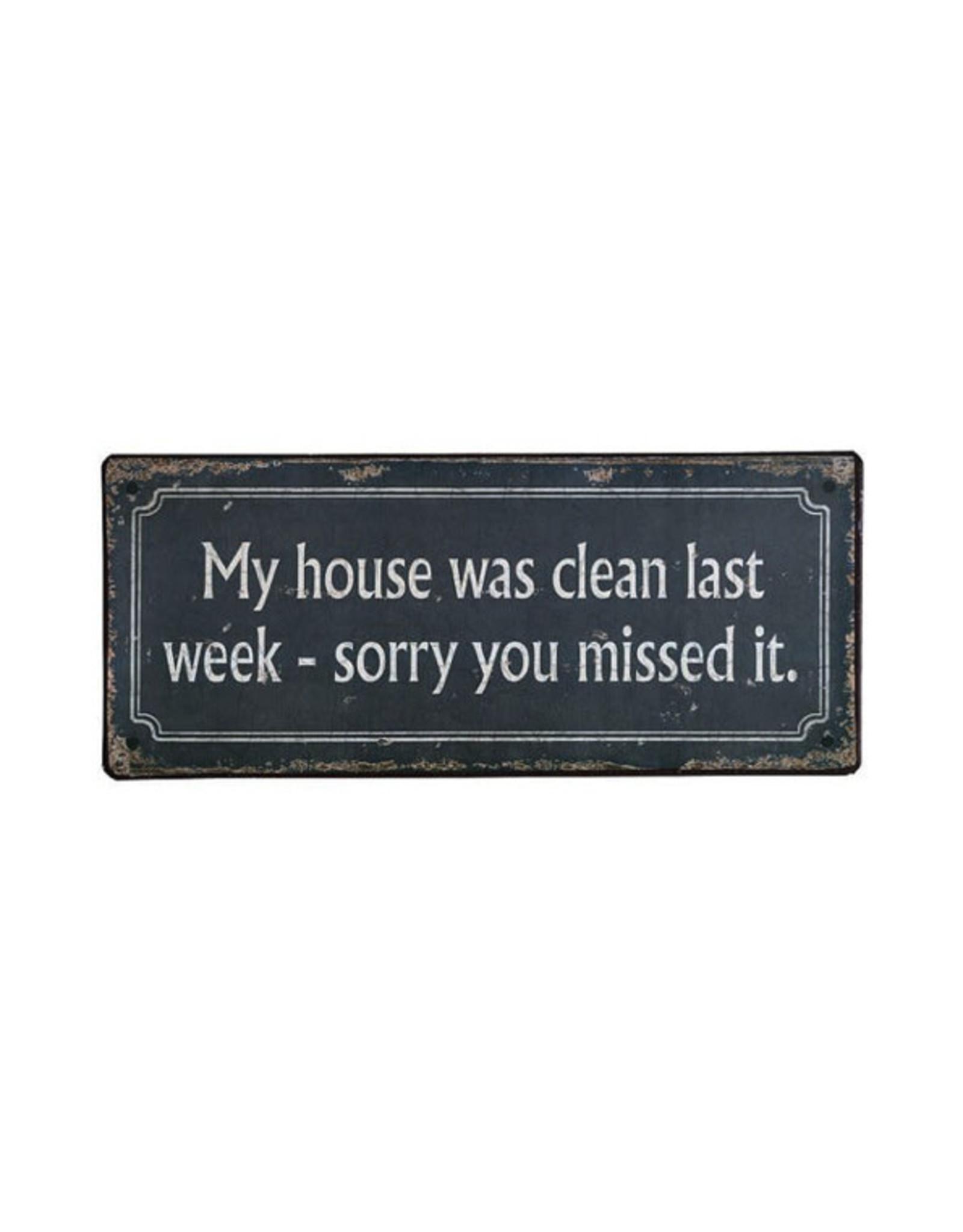 sign - my house was clean last week