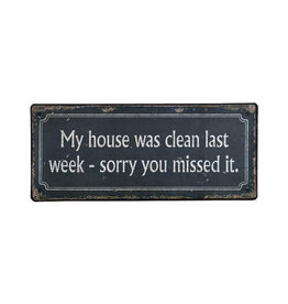 hanging sign - my house was clean last week