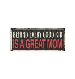 sign - behind every good kid is a great mom