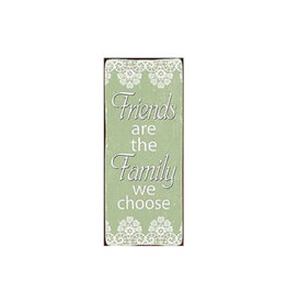 sign - friends are the family we choose