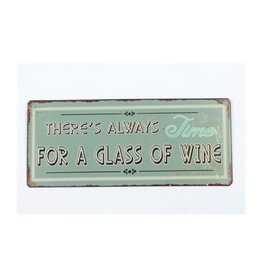 La Finesse sign - there is alway's time for a glass of wine