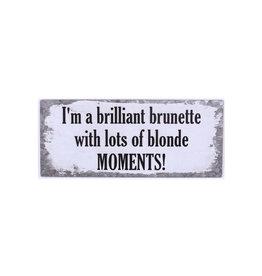sign - I'm a brilliant brunette