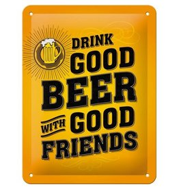 Nostalgic Art bord - drink good beer with good friends (small)