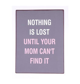 La Finesse sign - nothing is lost until your mom can't find it