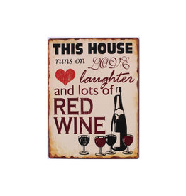 sign - this house runs on love and lots of red wine