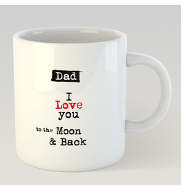 mug - dad, I love you to the moon and back