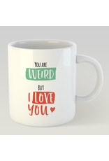 Jelly Jazz mug - you are weird but I love you
