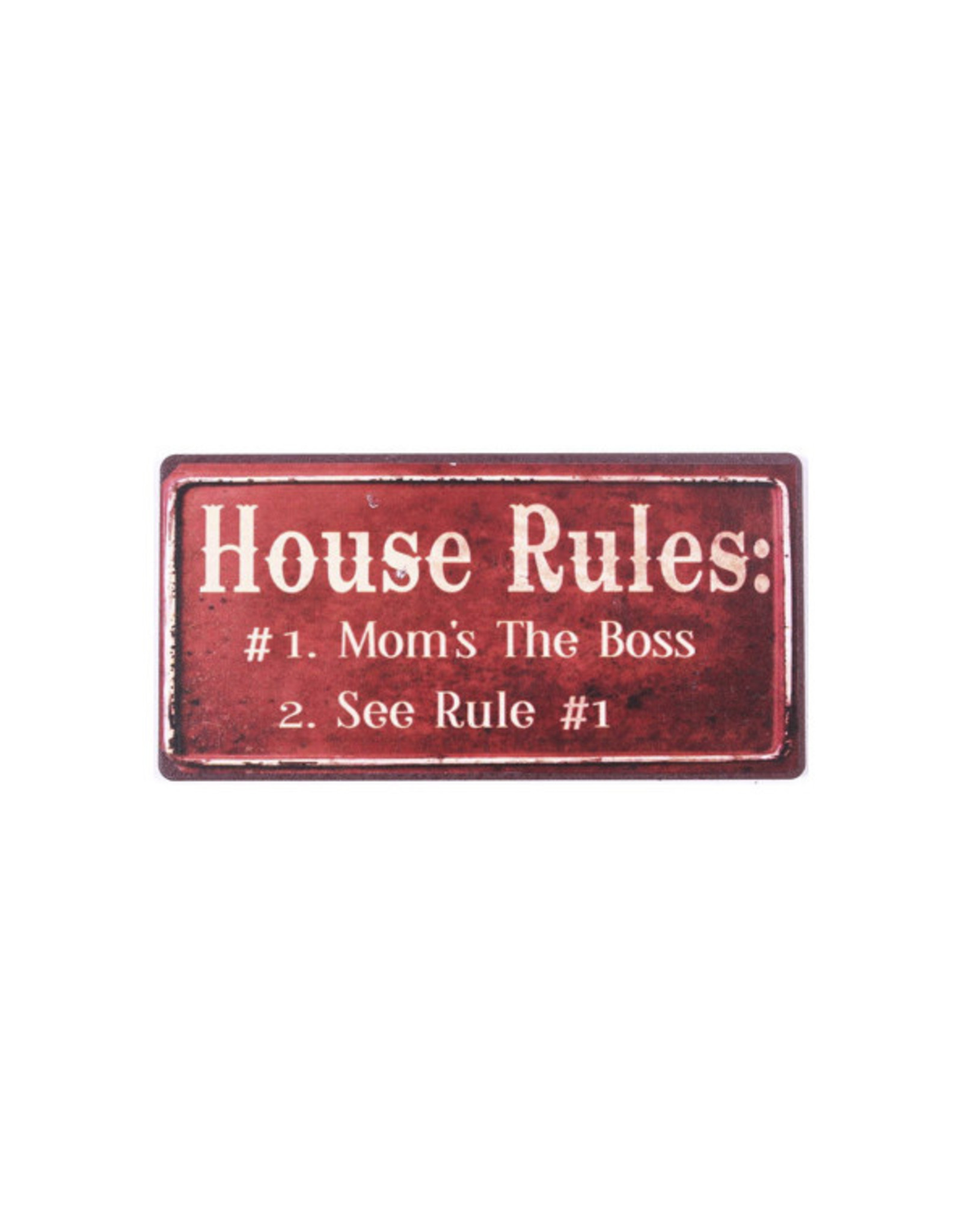 magnet - house rules: mom is the boss...