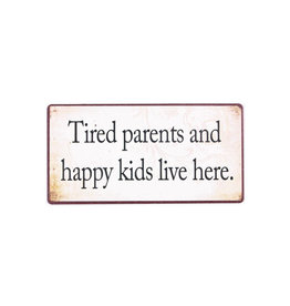 magneet - tired parents and happy kids live here