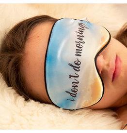 eye mask - i don't do mornings
