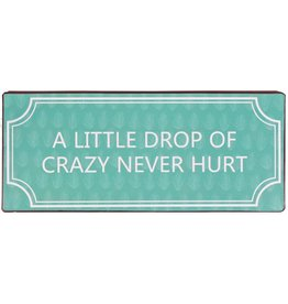 La Finesse metal sign - S - a little drop of crazy never hurt