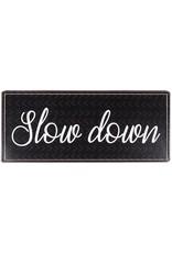 La Finesse metal sign - S -slow down