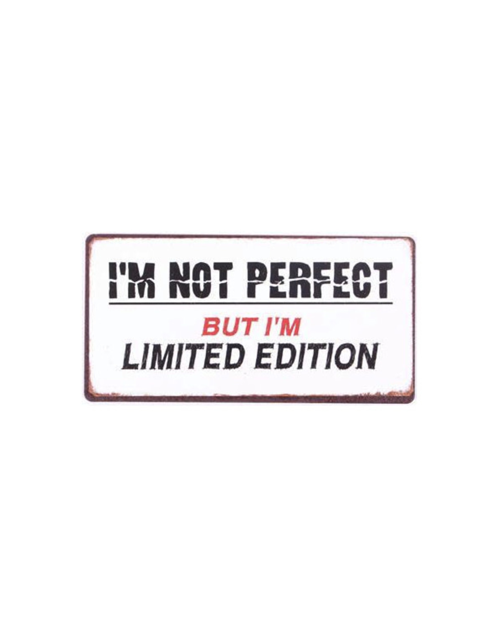 magnet with text: I'm not perfect but I'm limited...