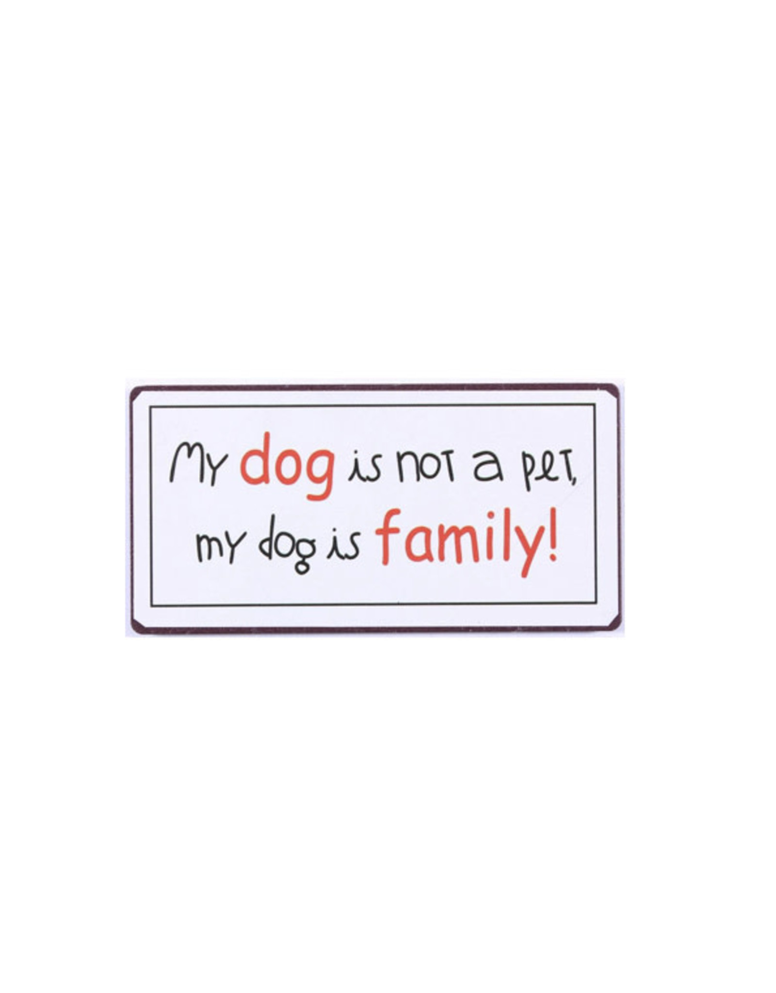 """magnet with text """"a dog is family"""""""