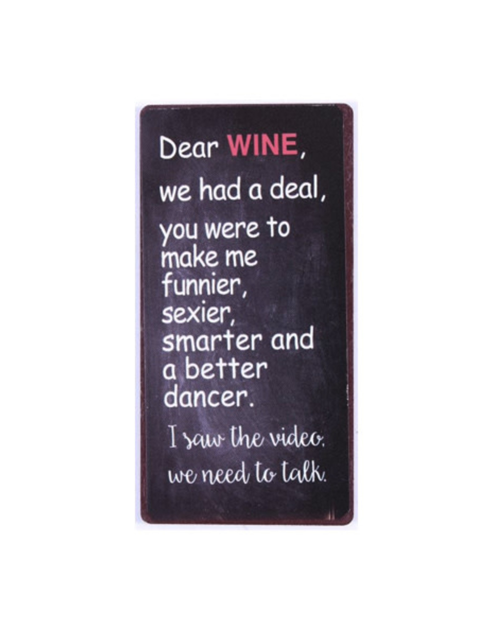 magnet with text: dear wine we had a deal, you ...