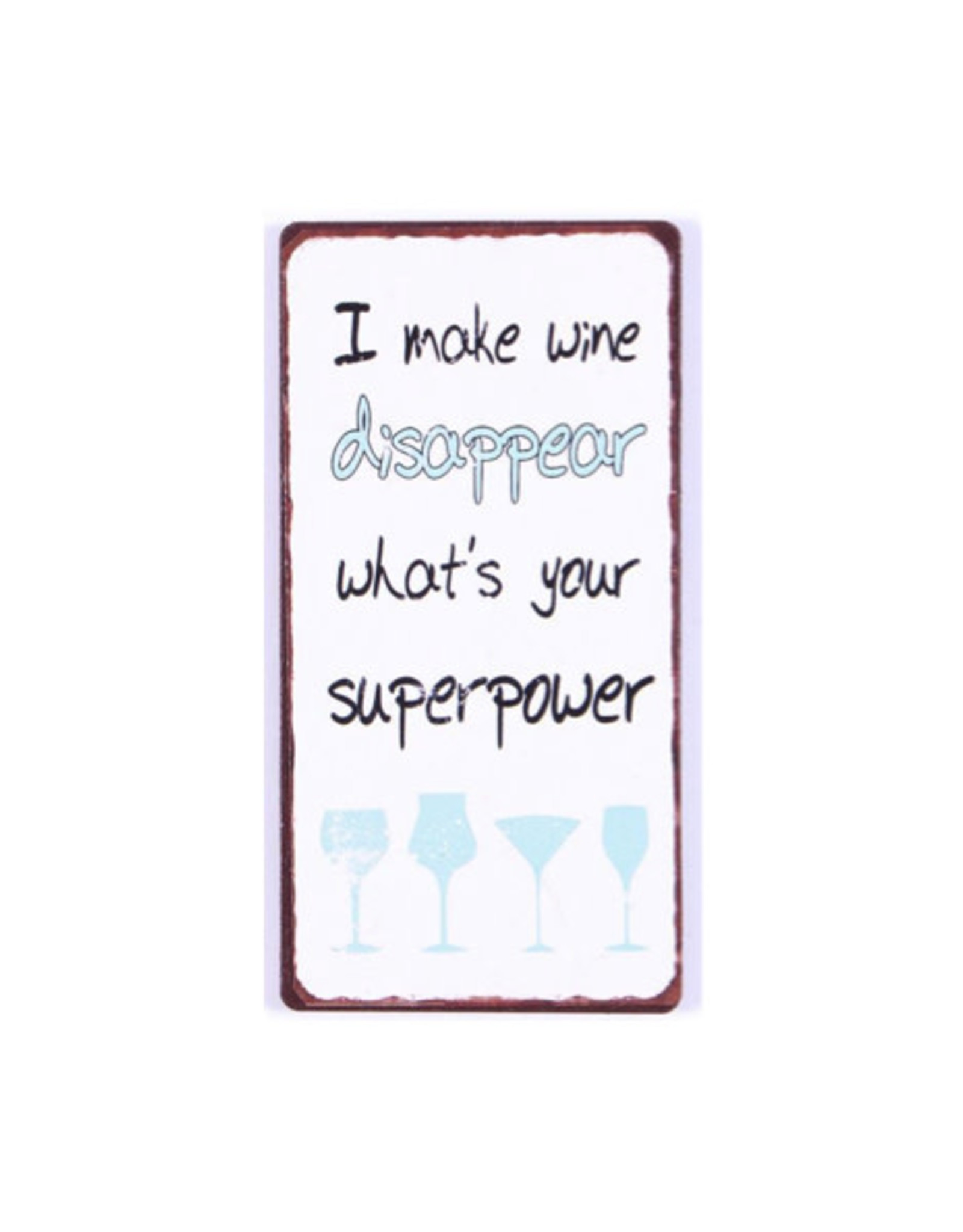 magnet with text: I make wine disappear. What's..