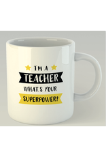 Jelly Jazz mug with text:  I'm a teacher, what's your superpower?