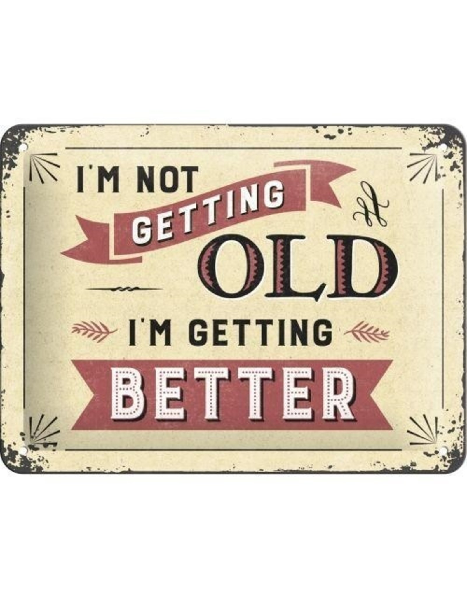 sign with text: I'm not getting old