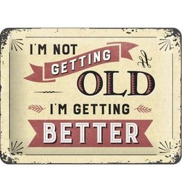 metalen bord - 15x20 - I'm not getting old