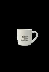 """mug met tekst """"follow your dreams"""""""
