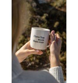 mug - I love you more than ever