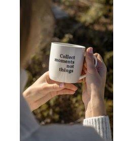 mug - collect moments not things