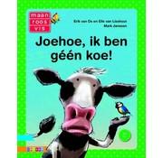 Joehoe, ik ben géén koe!