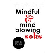 Mindful en mindblowing seks
