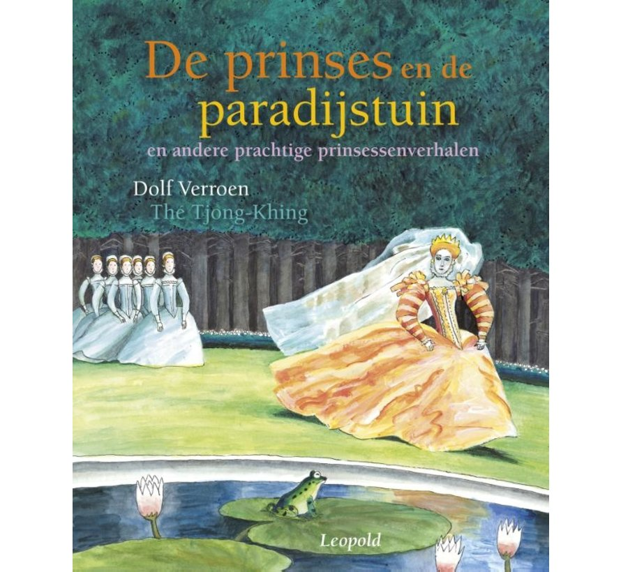 De prinses en de paradijstuin en andere prachtige prinsessenverhalen
