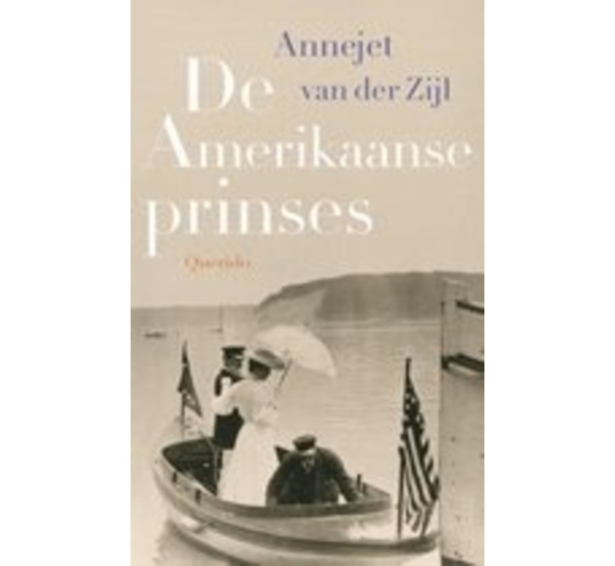 De Amerikaanse prinses van Annejet van der Zijl | Hardcover van 280 pagina's