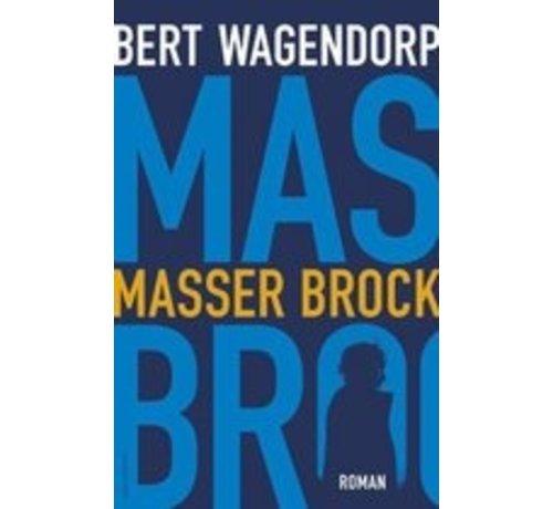 Masser Brock van Bert Wagendorp | Onbekende bindwijze van 416 pagina's