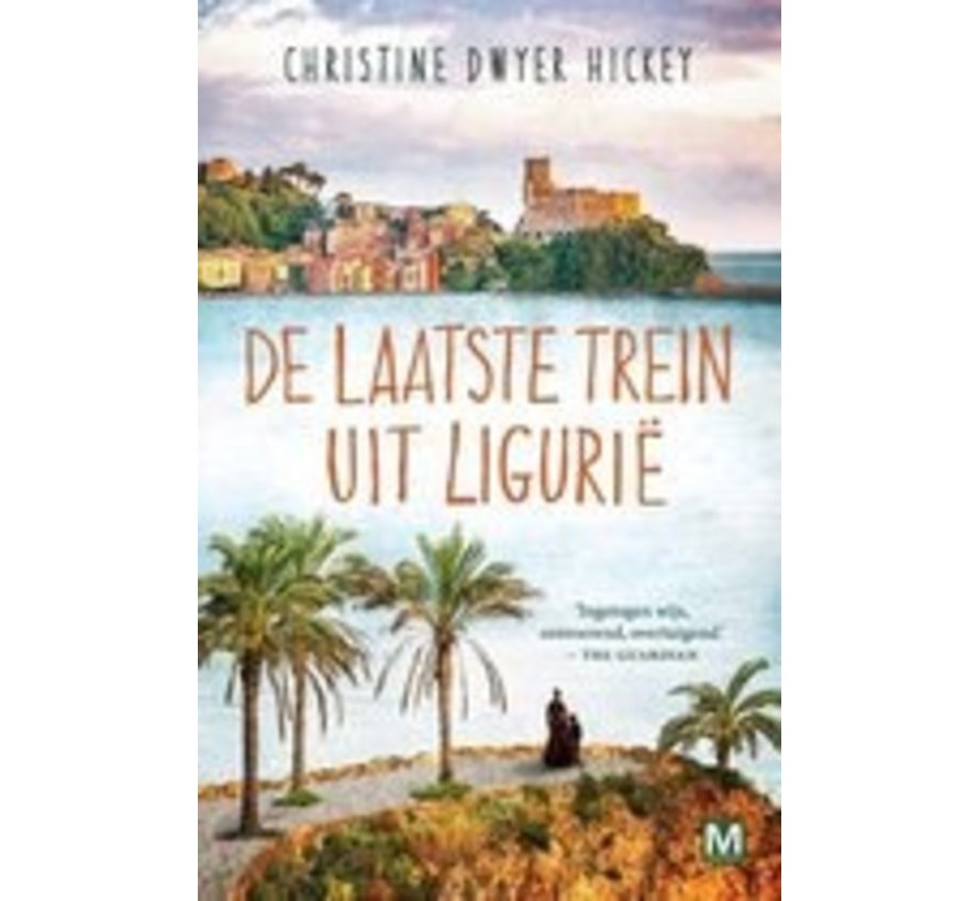 The last train from Liguria by Christine Dwyer Hickey | Paperback of 416 pages