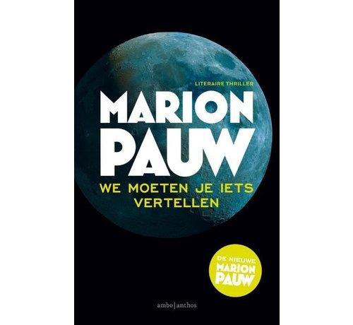 We moeten je iets vertellen van Marion Pauw   Paperback van 227 pagina's
