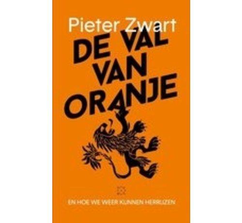 De val van Oranje van Pieter Zwart | Paperback van 243 pagina's