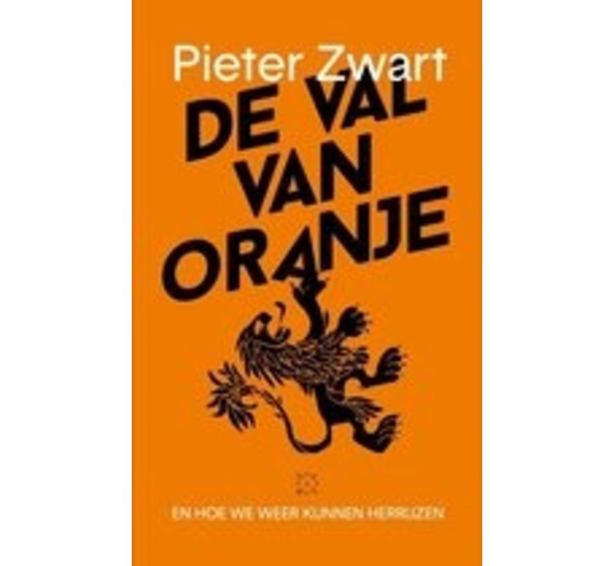The fall of Orange Pieter Zwart | Paperback of 243 pages