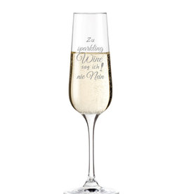 """Leonardo Sektglas """"zu sparkling wine sag ich nie nein"""" mit Gravur"""