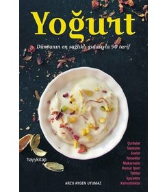 Yoğurt Dünyanın En Sağlıklı Gıdasıyla 90 Tarif
