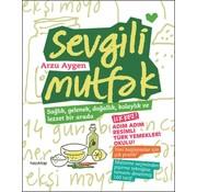 Hayy Kitap Sevgili Mutfak Sağlık, Gelenek, Doğallık, Kolaylık ve Lezzet Bir Arada