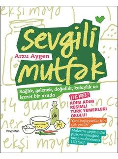 Hayy Yayınları Sevgili Mutfak Sağlık, Gelenek, Doğallık, Kolaylık ve Lezzet Bir Arada