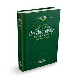 Arifler Sultanı Bayezid-i Bistami (Düsturül Cumhur)