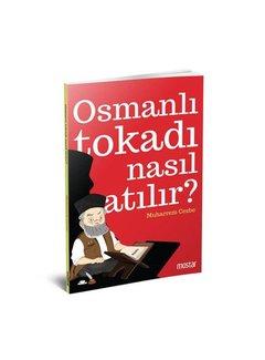 Mostar Yayınları Osmanlı Tokadı Nasıl Atılır