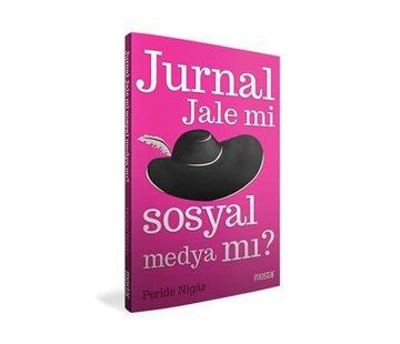 Mostar Yayınları Jurnal Jale Mi Sosyal Medya Mı?