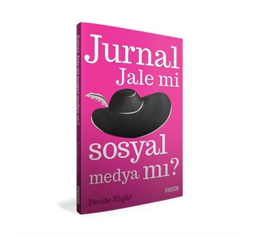 Jurnal Jale Mi Sosyal Medya Mı?