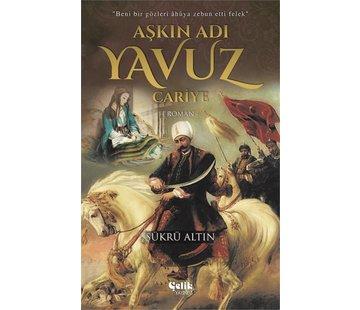 Çelik Yayınları Aşkın Adı Yavuz - Cariye