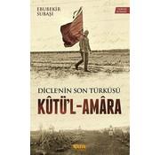 Çelik Yayınları Diclenin Son Türküsü Kutü'l-Amara
