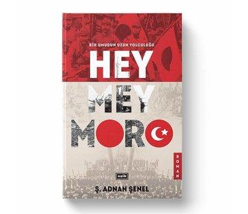 Eşik Yayınları Heymeymoro | Bir Umudun Uzun Yolculuğu