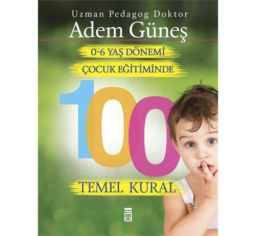 Timaş Yayınları 0-6 Yaş Dönemi Çocuk Eğitiminde 100 Temel Kural
