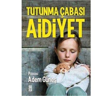 Timaş Yayınları Aidiyet - Tutunma Çabası