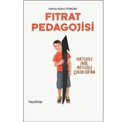 Hayy Kitap Fıtrat Pedagojisi - Adetlerle Değil Ayetlerle Çocuk Eğitimi